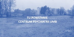 The Medical University of Bialystok settled the tender for the construction of the Psychiatry Center